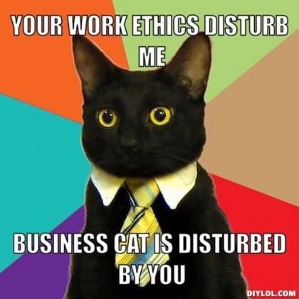 resized_business-cat-meme-generator-your-work-ethics-disturb-me-business-cat-is-disturbed-by-you-093650